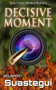 Decisive moment cover, a novel by Eduardo Suastegui