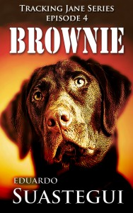 Brownie, episode 4 of the Tracking Jane series, by Eduardo Suastegui