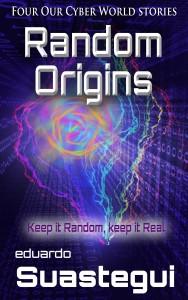 Random Origins, a short story collection by Eduardo Suastegui