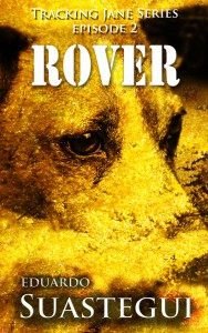 Cover for Rover, episode 2 of the Tracking Jane series by Eduardo Suastegui