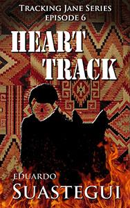 Heart Track, by Eduardo Suastegui