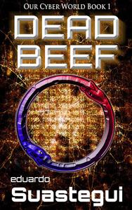 DEAD BEEF by Eduardo Suastegui
