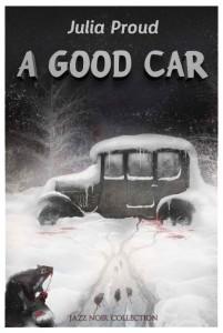 A Good Car by Julia Proud, review by Eduardo Suastegui