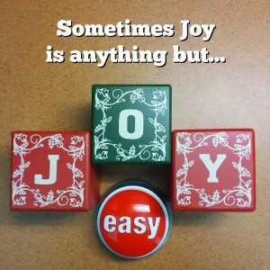 Joy with an Easy Button?