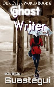 Ghost Writer by Eduardo Suastegui