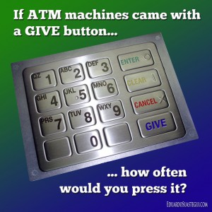 The generous, charitable ATM machine, by Eduardo Suastegui