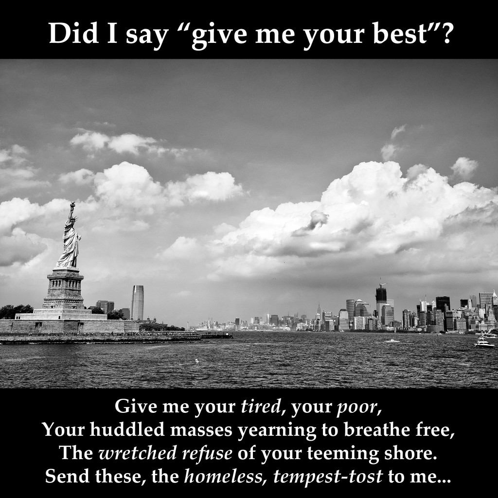 Statue of Liberty, Ellis Island, doesn't say give me your best, by Eduardo Suastegui