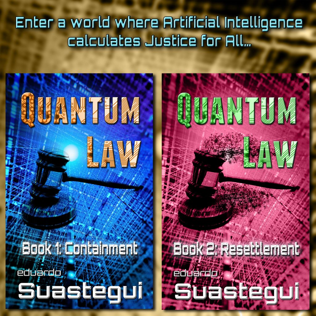Books 1 & 2, Quantum Law, by Eduardo Suastegui