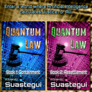 Quantum Law, books 1 and 2, by Eduardo Suastegui