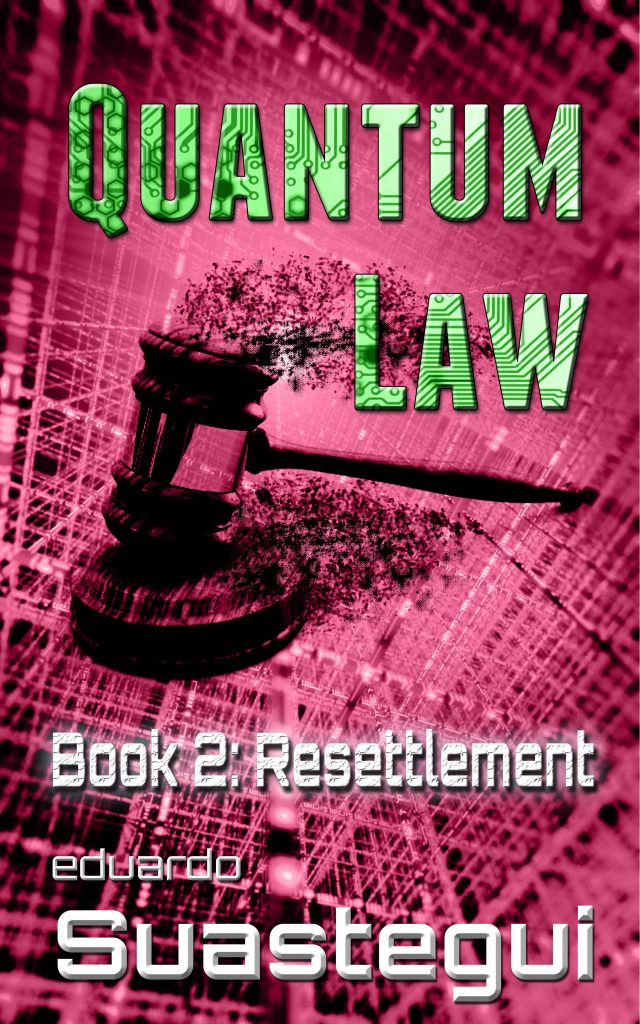 Quantum Law: Resettlement (book 2), by Eduardo Suastegui