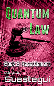 Quantum Law: Resettlement, coming soon...